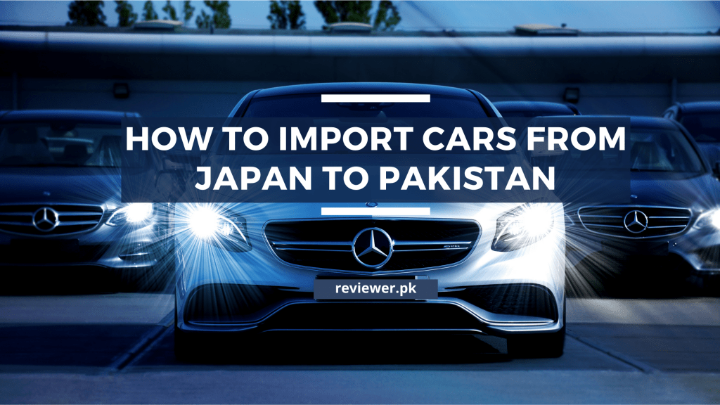 import cars from japan to Pakistan