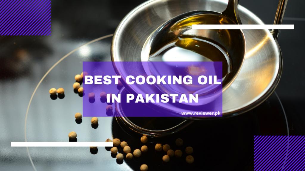 Best Cooking Oil in Pakistan