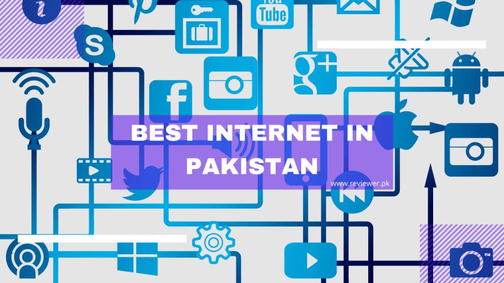 Best Internet in Pakistan