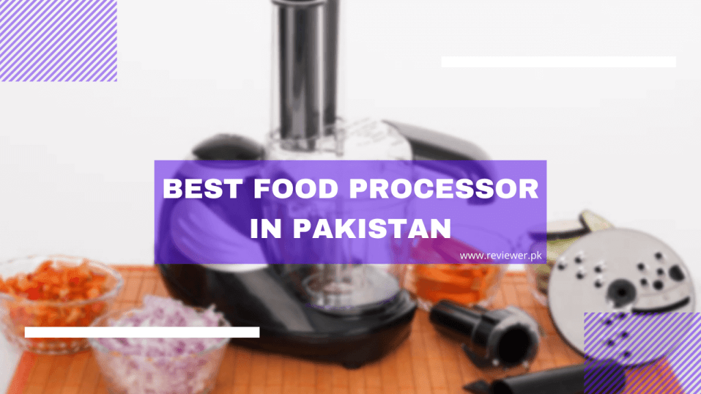 Best Food Processor in Pakistan