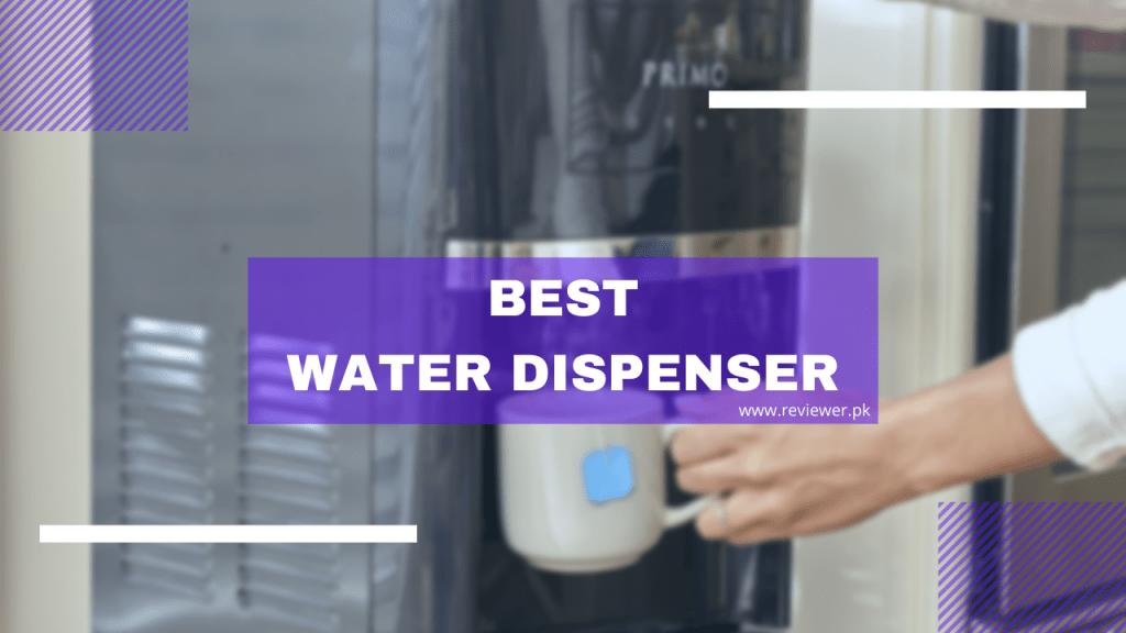 Best Water Dispenser in Pakistan