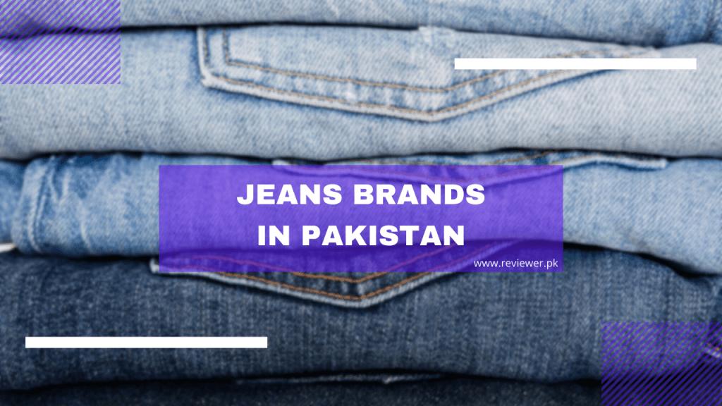 Jeans Brands in Pakistan